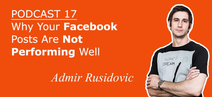 Why Your Facebook Posts Are Not Performing Well