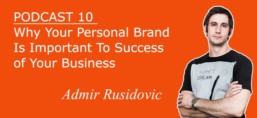 Why Your Personal Brand Is Important To Success of Your Business